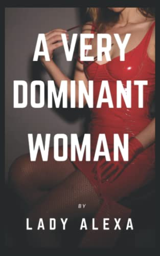 A Very Dominant Woman (Femdom and male humiliation) from Independently published