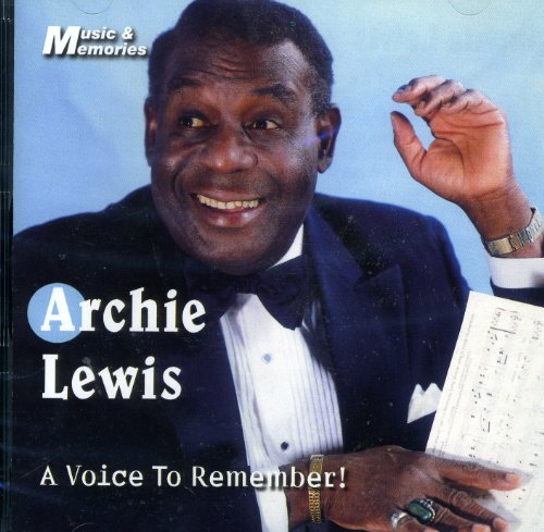 A Voice To Remember - Archie Lewis from CD