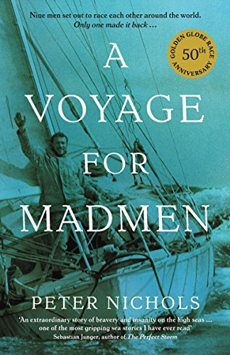 A Voyage For Madmen: Nine men set out to race each other around the world. Only one made it back ... from Profile Books
