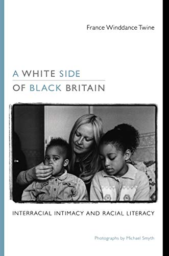 A White Side of Black Britain: Interracial Intimacy and Racial Literacy from Duke University Press