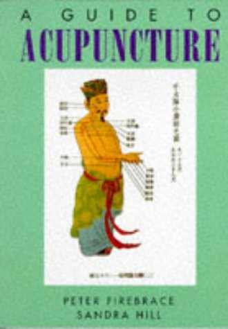 A guide to Acupuncture (Psychology/self-help) from Constable