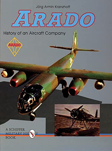 ARADO: History of an Aircraft Company (Schiffer Book for Collectors) from Schiffer Publishing