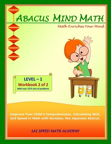 Abacus Mind Math Level 1 Workbook 2 of 2: Excel at Mind Math with Soroban, a Japanese Abacus from Sai Speed Math Academy