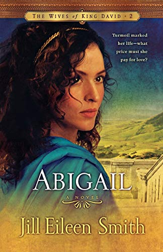 Abigail: A Novel (The Wives of King David) from Revell