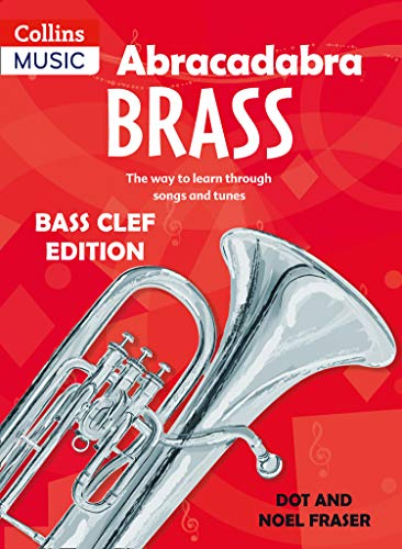Abracadabra Brass – Abracadabra Tutors: Abracadabra Brass - bass clef: The way to learn through songs and tunes: Bass Clef Edition from A & C Black Music