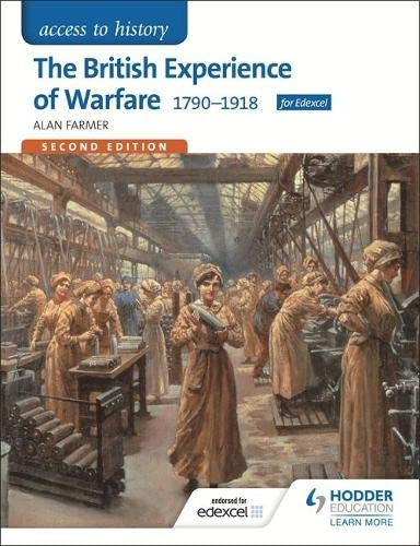 Access to History: The British Experience of Warfare 1790-1918 for Edexcel Second Edition from Hodder Education