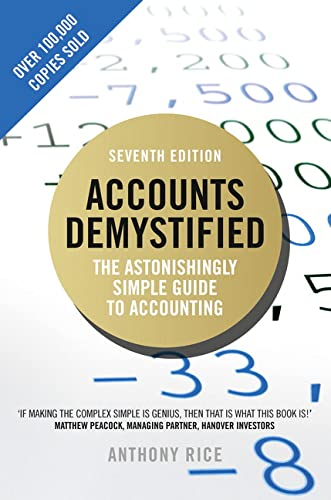 Accounts Demystified: The Astonishingly Simple Guide To Accounting from Pearson Business