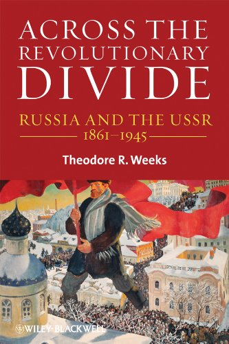 Across the Revolutionary Divide: Russia and the USSR 1861-1945 (Blackwell History of Russia) from Wiley-Blackwell