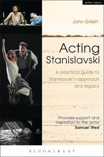 Acting Stanislavski: A practical guide to Stanislavski's approach and legacy from Methuen Drama