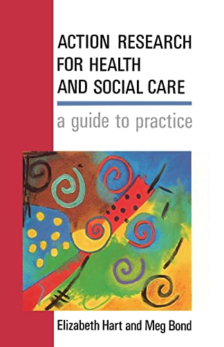 Action Research For Health And Social Care: A Guide to Practice from Open University Press