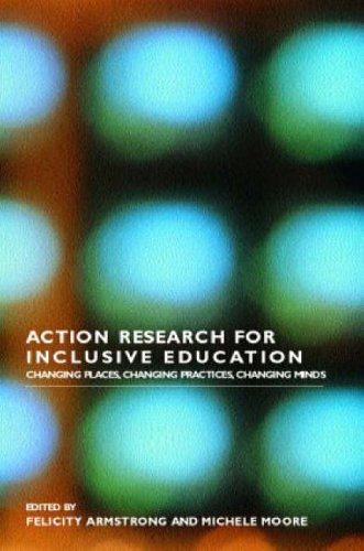 Action Research for Inclusive Education: Changing Places, Changing Practices, Changing Minds from Routledge