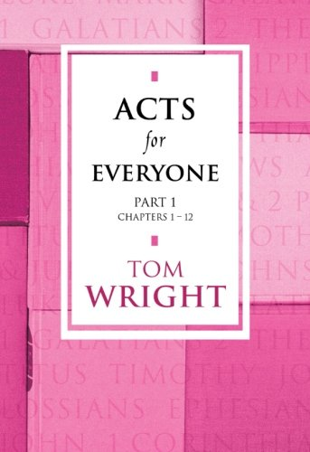 Acts for Everyone - Part 1 Chapters 1-12 (New Testament for Everyone) from SPCK