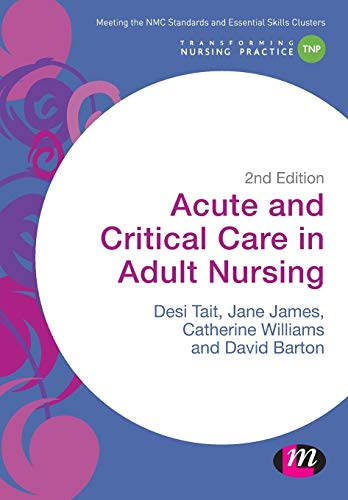 Acute and Critical Care in Adult Nursing (Transforming Nursing Practice Series) from SAGE Publications Ltd