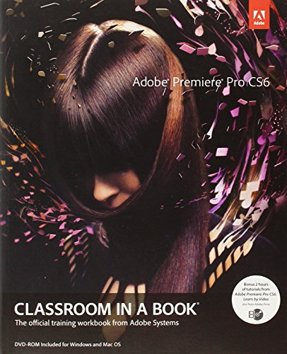 Adobe Premiere Pro CS6 Classroom in a Book (Classroom in a Book (Adobe)) from Brand: Adobe Press