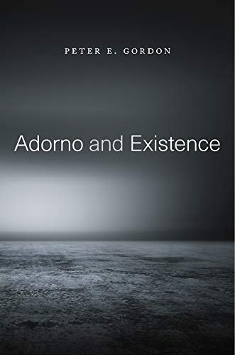 Adorno and Existence from Harvard University Press