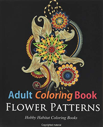 Adult Coloring Books: Flower Patterns: 50 Gorgeous, Stress Relieving Henna Flower Designs: Volume 6 (Hobby Habitat Coloring Books) from Createspace Independent Publishing Platform