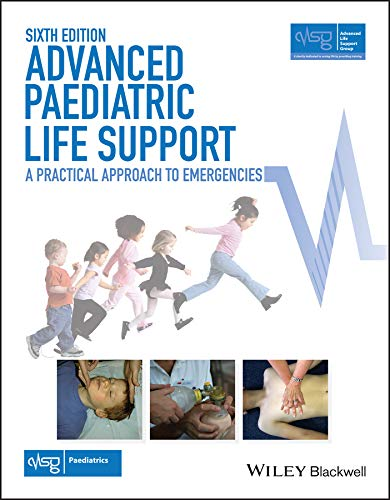 Advanced Paediatric Life Support: A Practical Approach to Emergencies (Advanced Life Support Group) from Wiley-Blackwell