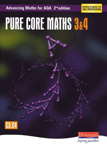 Advancing Maths for AQA: Pure Core 3 & 4 2nd Edition (C3 & C4) (AQA Advancing Maths) from Pearson Education Limited