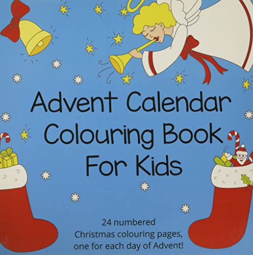 Advent Calendar Colouring Book for Kids: 24 Numbered Christmas Colouring Pages for Advent from CreateSpace Independent Publishing Platform