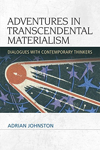 Adventures in Transcendental Materialism: Dialogues with Contemporary Thinkers (Speculative Realism) from Edinburgh University Press