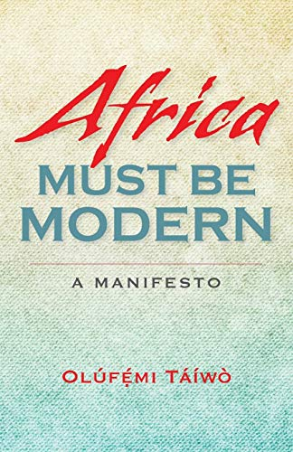 Africa Must Be Modern: A Manifesto from Indiana University Press (IPS)