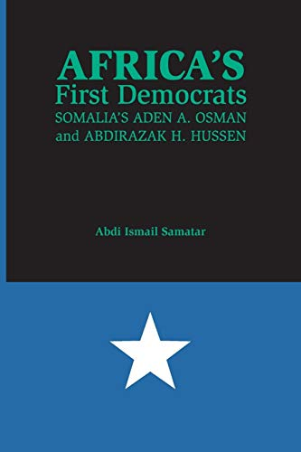 Africas First Democrats: Somalia's Aden A. Osman and Abdirazak H. Hussen from Indiana University Press (IPS)
