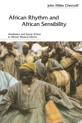 African Rhythm and African Sensibility: Aesthetics and Social Action in African Musical Idioms from University of Chicago Press