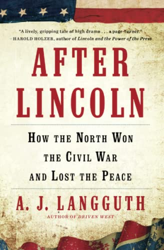 After Lincoln: How the North Won the Civil War and Lost the Peace from Simon & Schuster