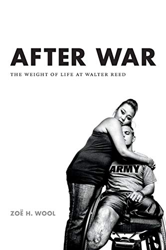 After War: The Weight of Life at Walter Reed (Critical Global Health: Evidence, Efficacy, Ethnography) from Duke University Press