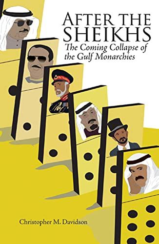 After the Sheikhs: The Coming Collapse of the Gulf Monarchies from C Hurst & Co Publishers Ltd