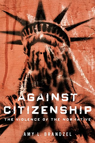 Against Citizenship (Dissident Feminisms): The Violence of the Normative from University of Illinois Press