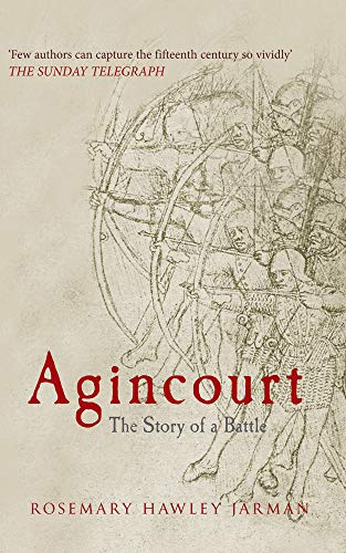 Agincourt: The Story of a Battle from Amberley Publishing