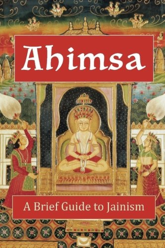 Ahimsa: A Brief Guide to Jainism from Mount San Antonio College/Philosophy Group