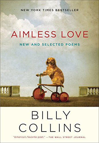 Aimless Love: New and Selected Poems from Random House Trade