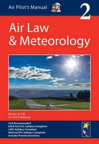 Air Pilot's Manual: Air Law & Meteorology: Volume 2 (Air Pilots Manual 02) from Pooleys Air Pilot Publishing Ltd