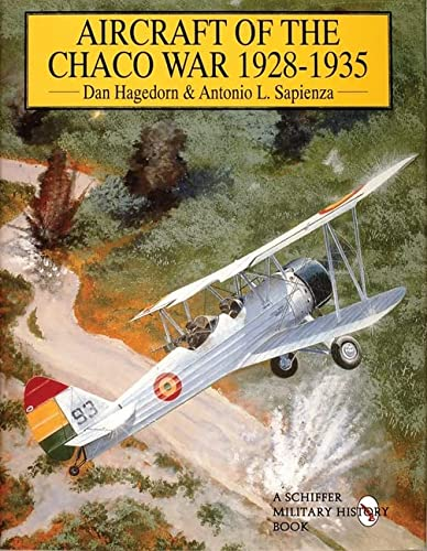 Aircraft of the Chaco War 1928-1935 (Schiffer Military History) from Schiffer Publishing