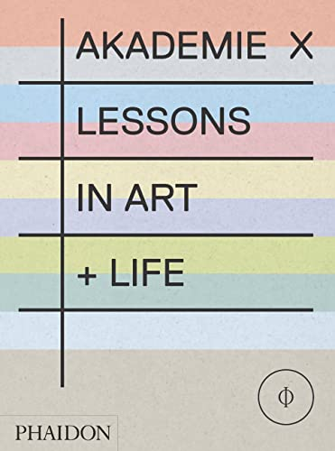 Akademie X: Lessons in Art + Life from Phaidon Press