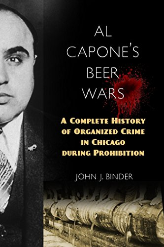 Al Capone's Beer Wars: A Complete History of Organized Crime in Chicago During Prohibition from POWERHOUSE