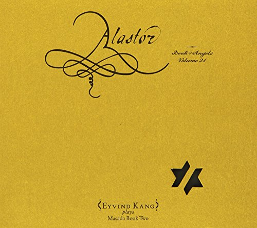 Alastor: The Book Of Angels Vol. 21