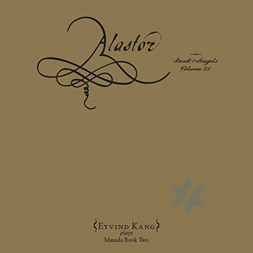 Alastor: The Book Of Angels Vol. 21 from TZADIK