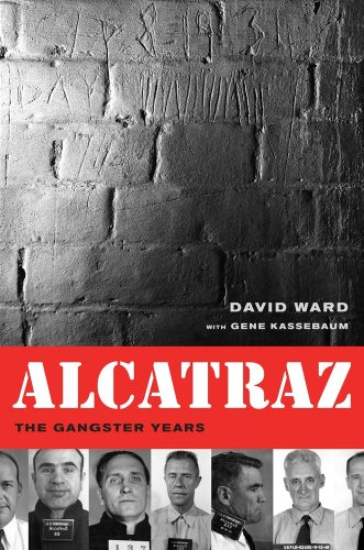 Alcatraz: The Gangster Years from University of California Press