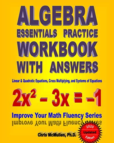 Algebra Essentials Practice Workbook with Answers:  Linear & Quadratic Equations, Cross Multiplying, and Systems of Equations: Improve Your Math Fluency Series: Volume 12 from Brand: CreateSpace Independent Publishing Platform