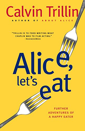 Alice, Let's Eat: Further Adventures of a Happy Eater from Random House Trade