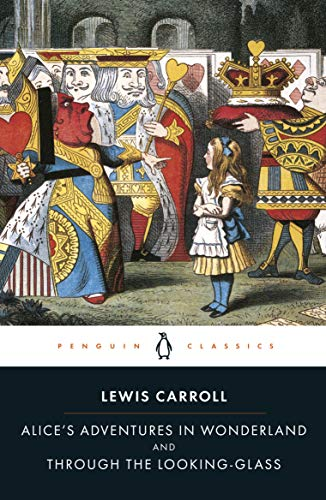 Alice's Adventures in Wonderland and Through the Looking Glass (Penguin Classics) from Penguin