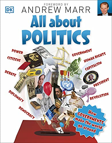 All About Politics: How Governments Make the World Go Round (Big Questions) from DK Children