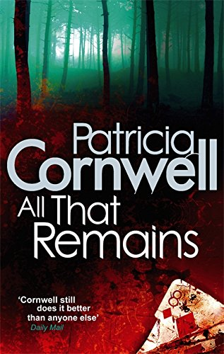 All That Remains (Scarpetta Novels): Scarpetta 3 from Sphere