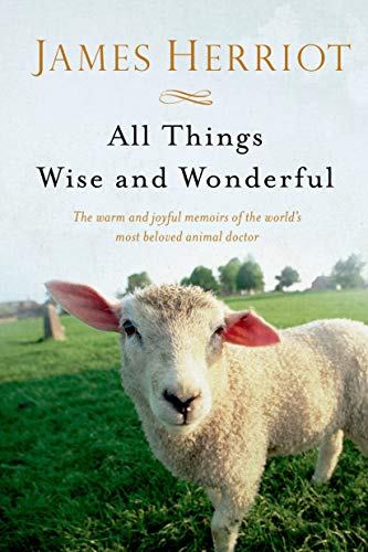 All Things Wise and Wonderful: The Warm and Joyful Memoirs of the World's Most Beloved Animal Doctor (All Creatures Great and Small) from St. Martin's Griffin