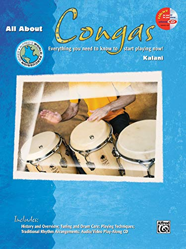 All about Congas: Everything You Need to Know to Start Playing Now!, Book & Enhanced CD (Alfred's World Percussion) from Alfred Music