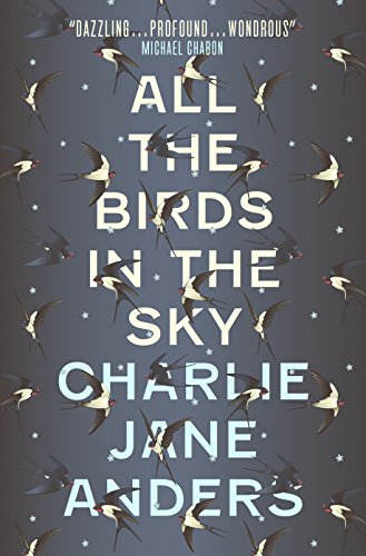 All the Birds in the Sky from Titan Books Ltd