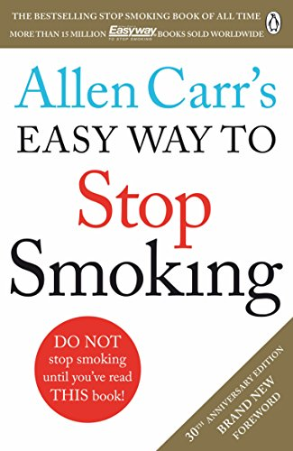 Allen Carr's Easy Way to Stop Smoking: Read this book and you'll never smoke a cigarette again from Penguin Books Ltd